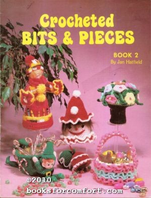 Crocheted Bits & Pieces Book 2 JH201: Jan Hatfield