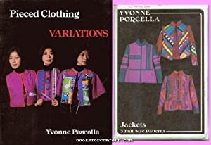 Pieced Clothing Variations PLUS Jackets: 3 Full Size Patterns: Yvonne Porcella