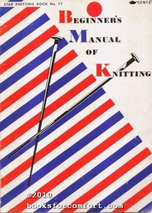 Beginner's Manual of Knitting, Star Book 77: American Thread Co