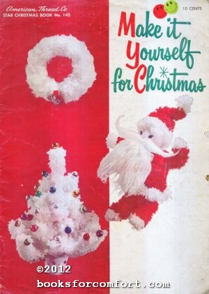 Make it Yourself for Christmas Star Christmas: American Thread Co
