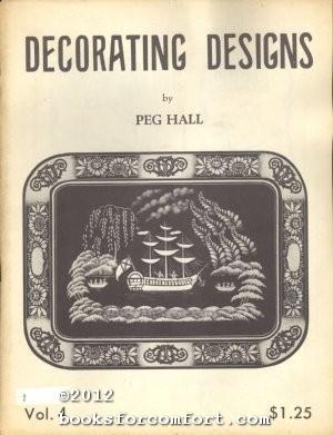 Decorating Designs Vol 4: Peg Hall