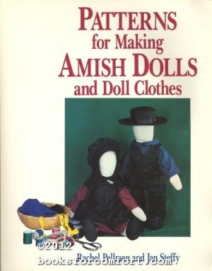 Patterns for Making Amish Dolls and Doll: Rachel Pellman
