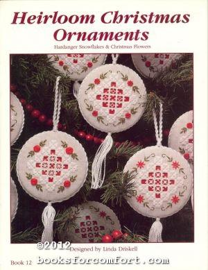 Heirloom Christmas Ornaments: Hardanger Snowflakes & Christmas: Linda Driskell