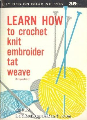 Learn How to Crochet Knit Embroider Tat: Susanne Jackson Hedrick