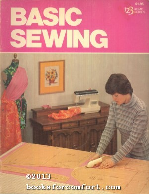 Basic Sewing, 123 Home Guides: Jane Foster Thornton