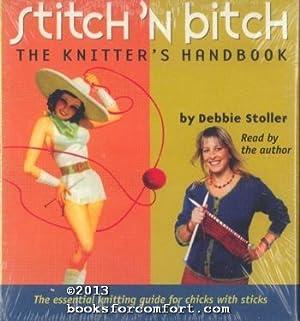 Stitch N Bitch The Knitters Handbook: Debbie Stoller