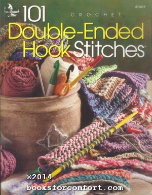 101 Double-Ended Hook Stitches: Crochet 873612: Annie's Attic