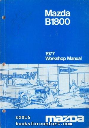 Mazda B1800 1977 Workshop Manual: Toyo Kogyo Co