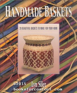 Handmade Baskets: 28 Beautiful Baskets to Make: Lyn H Siler