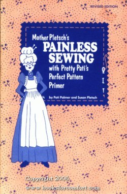 Mother Pletch's Painless Sewing with Pretty Pati's: Pati Palmer