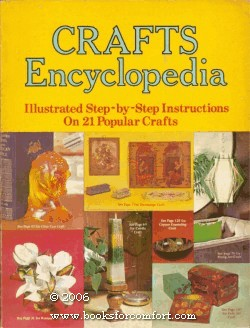 Crafts Encyclopedia: Illustrated Step-by-Step Instructions on 21: American Handicrafts Co