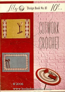 Cutwork Crochet, Lily Design Book 81: Lily Mills Company