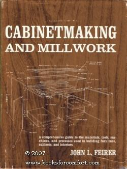 Cabinetmaking And Millwork: John L Feirer