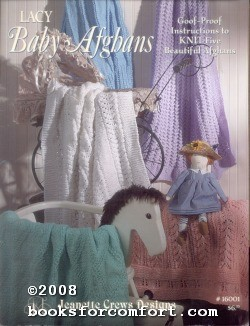Lacy Baby Afghans Book 16001: Jeanette Crews Designs