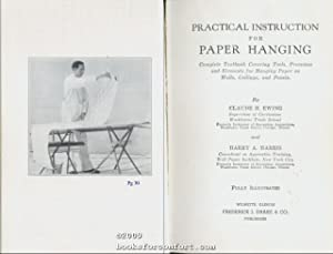 Practical Instruction For Paper Hanging: Claude H Ewing