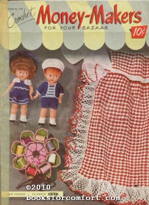 Crochet Money-Makers For Your Bazaar, Book 278: Spool Cotton Co