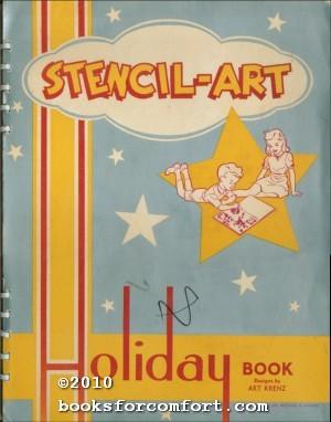 Stencil-Art Holiday Book: Arthur R Krenz