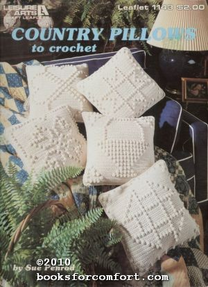 Country Pillows to Crochet Leaflet 1143: Sue Penrod
