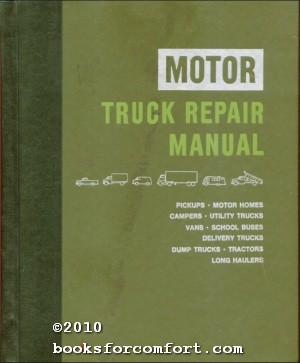 Motor Truck Repair Manual 31st Edition: Louis C Forier, Editor