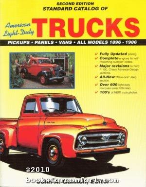 Standard Catalog of American Light-Duty Trucks, Second Edition: John A Gunnell, Editor