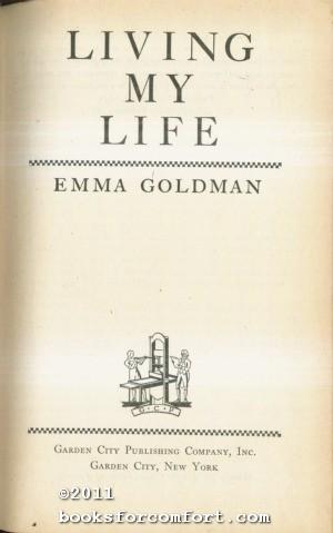 Living My Life: Emma Goldman