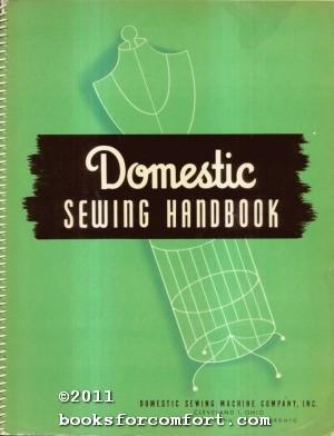 Domestic Sewing Handbook: Domestic Sewing Machine Co Inc