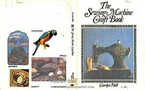 The Sewing Machine Craft Book: Carolyn Hall