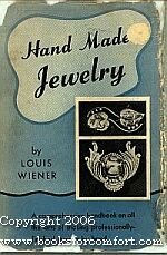 Hand Made Jewelry, A Manual of Techniques: Louis Wiener