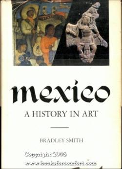 Mexico, A History In Art: Bradley Smith