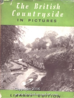 The British Countryside in Pictures, Library Edition: Odhams Press Limited