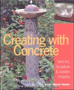 Creating with Concrete, Yard Art, Sculpture & Garden Projects