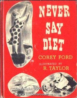 Never Say Diet, How to Live Older: Corey Ford