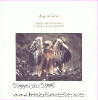 Wildlife of the North Slope: A Ten-Year Study 1969-1978: Angus Gavin