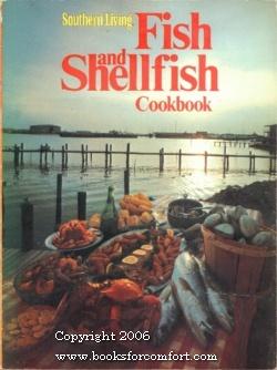 Southern Living Fish and Shellfish Cookbook: Lena E Sturges,