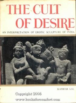 The Cult Of Desire: Kanwar Lal