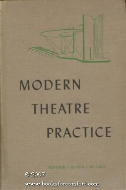 Modern Theatre Practice: Hubert C Heffner