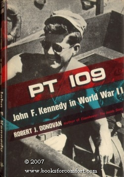 PT 109 John F. Kennedy in World: Robert J Donovan