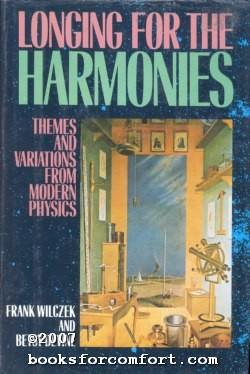 Longing For The Harmonies: Themes and Variations: Frank Wilczek
