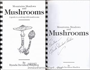 Mountains, Meadows and Mushrooms: A guide to cooking wild mushrooms: Brenda Davidson-Shaddox