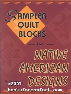 Sampler Quilt Blocks from Native American Designs: Dr Joyce Mori
