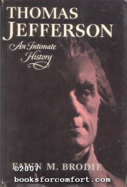 Thomas Jefferson: An Intimate History: Fawn M Brodie