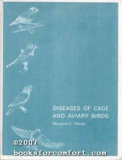 Diseases of Cage and Aviary Birds: Margaret L Petrak VMD