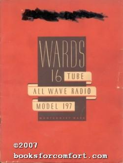 Wards 16 Tube All Wave Radio Model 197: Montgomery Ward