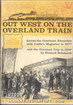 Out West On The Overland Train: Richard Reinhardt