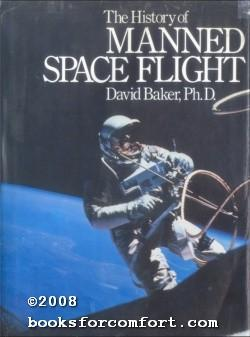The History of Manned Space Flight: David Baker PhD