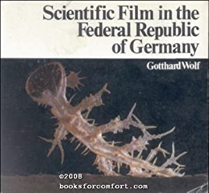 Scientific Film in the Federal Republic of Germany: Gotthard Wolf
