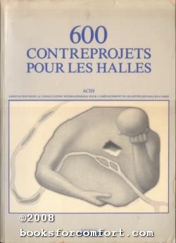 600 Contreprojets Pour Les Halles: Consultation Internationale Pour L'amenagement Du Quartier Des ...