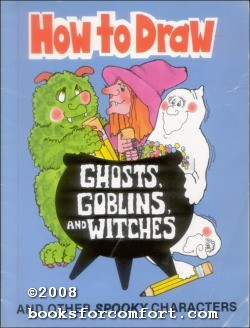 How to Draw Ghosts, Goblins, and Witches: Barbara Soloff-Levy