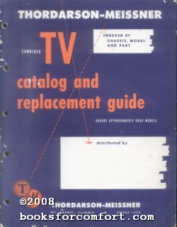 Combined TV Catalog and Replacement Guide: Thordarson-Meissner