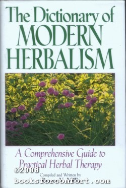 The Dictionary of Modern Herbalism: A Comprehensive: Simon Y Mills
